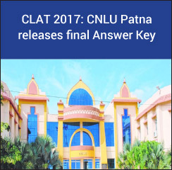 CLAT 2017: CNLU Patna releases final Answer Key