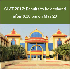 CLAT 2017: Results to be declared after 8.30 pm on May 29