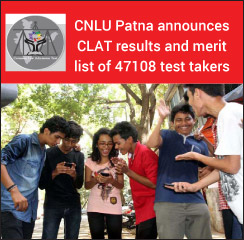 CLAT 2017: CNLU Patna announces test results and merit list of 47108 test takers