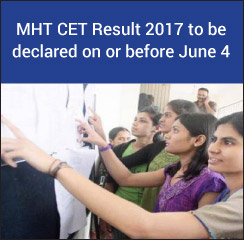 MHT CET 2017 Result to be declared on or before June 4