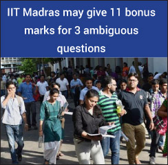 JEE Advanced 2017: IIT Madras may give 11 bonus marks for 3 ambiguous questions