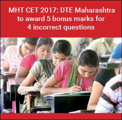 MHT CET 2017: DTE Maharashtra to award 5 bonus marks for 4 incorrect questions