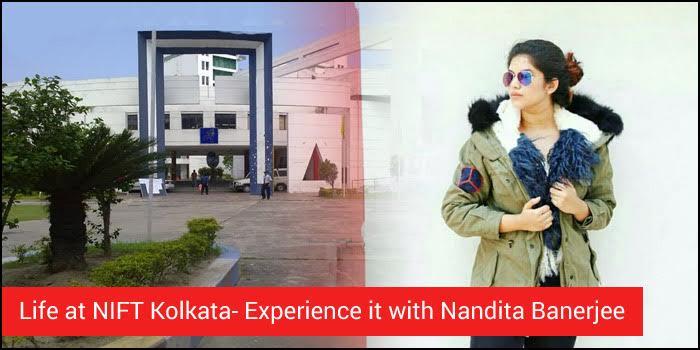 Life at NIFT Kolkata- Experience it with Nandita Banerjee