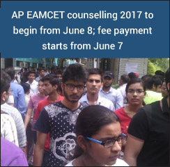 AP EAMCET counselling 2017 to begin from June 8; fee payment starts from June 7