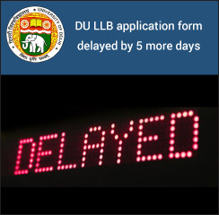 DU LLB 2017: Application form delayed by 5 more days; rescheduled for June 12