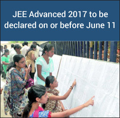 JEE Advanced 2017 Result to be declared on or before June 11
