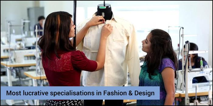 Most lucrative specialisations in Fashion & Design