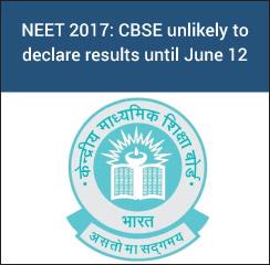 NEET 2017: CBSE unlikely to declare results until June 12