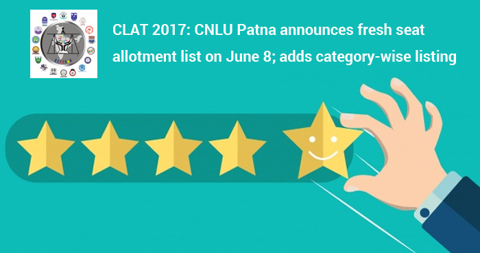 CLAT 2017: CNLU Patna announces fresh seat allotment list on June 8; adds category-wise listing