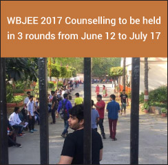 WBJEE 2017 Counselling to be held in 3 rounds from June 12 to July 17