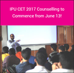 IPU CET 2017 Counselling to Commence from June 13!