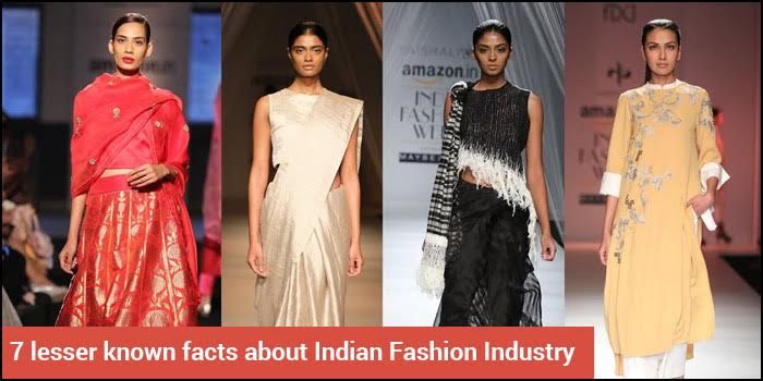 7 Lesser Known Facts About Indian Fashion Industry