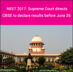 NEET 2017: Supreme Court directs CBSE to declare results before June 26