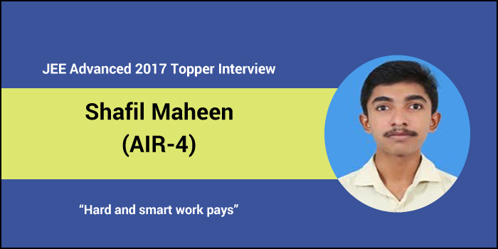 """JEE Advanced 2017 Topper Interview: Shafil Maheen N (AIR-4), """"Hard and smart work pays"""""""