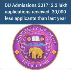 DU Admissions 2017: 2.2 lakh applications received; 30,000 less applicants than last year