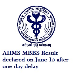 AIIMS MBBS 2017: Result declared on June 15 after one day delay