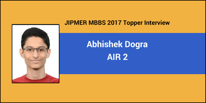 JIPMER MBBS 2017 Topper Interview: Confidence can do wonders, says AIR 2 Abhishek Dogra