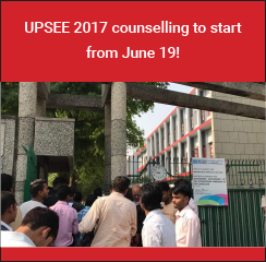 UPSEE 2017 counselling to start from June 19!