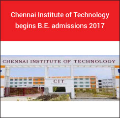 Chennai Institute of Technology begins B.E. admissions 2017