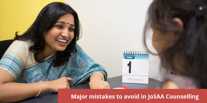 Major Mistakes To avoid in JoSAA Counselling