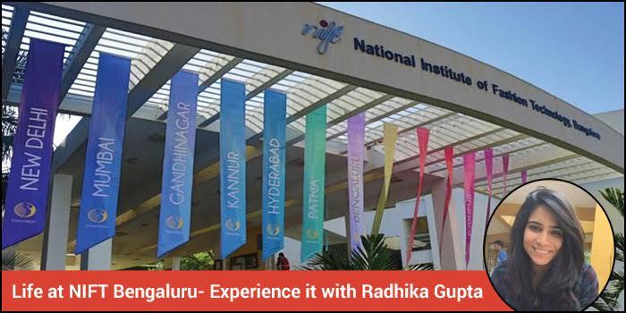 Life at NIFT Bengaluru- Experience it with Radhika Gupta