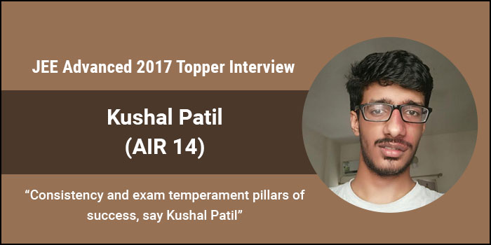"""JEE Advanced 2017 Topper Interview: Kushal Patil (AIR 14) """"Consistency and exam temperament pillars of success"""""""