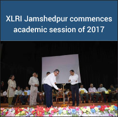 XLRI Jamshedpur commences academic session of 2017 with 537 students
