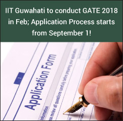 IIT Guwahati to conduct GATE 2018 in Feb; Application Process starts from September 1!