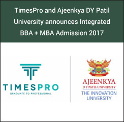 TimesPro and Ajeenkya DY Patil University announces Integrated BBA + MBA Admission 2017