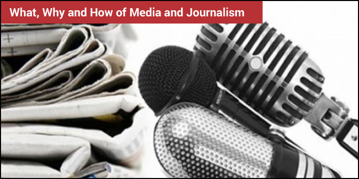 What, Why and How of Media and Journalism