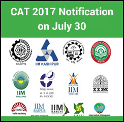 CAT 2017 Notification to be released by IIM Lucknow on July 30