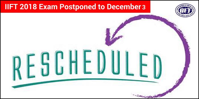 IIFT 2018 exam rescheduled to December 3, application deadline extended till September 15