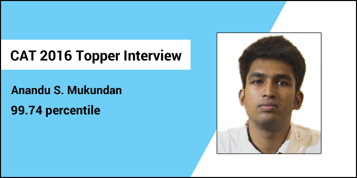 CAT 2016 Topper Interview: Started mock tests 6 months before the exam, says 99.74 percentiler Anandu S. Mukundan