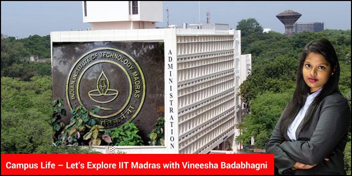 Campus Life - Let's Explore IIT Madras with Vineesha Badabhagni
