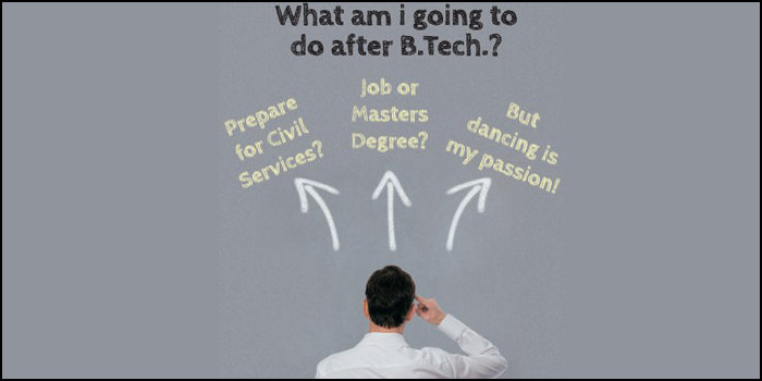 What am I going to do after B Tech?