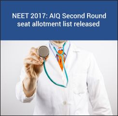 NEET 2017: AIQ Second Round seat allotment list released; reporting allowed till August 16