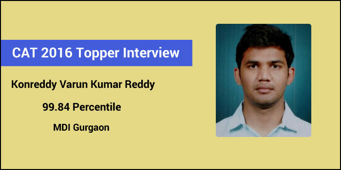 CAT 2016 topper interview: Coaching not necessary but certainly helpful, says 99.84 percentiler Konreddy Varun