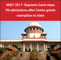 NEET 2017: Drama prolongs as SC stays TN admissions despite Centre's exemption
