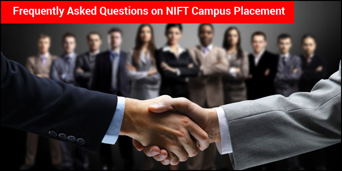 Frequently Asked Questions on NIFT Campus Placement