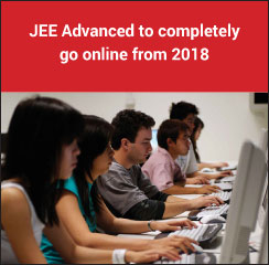 JEE Advanced to completely go online from 2018