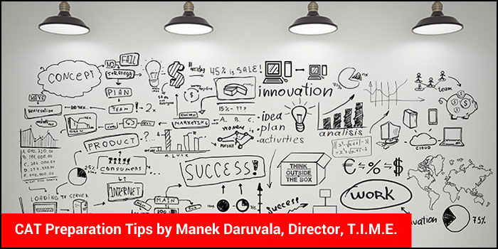 CAT 2017 Preparation Tips: Focus on low scoring and fluctuating areas, says Manek Daruvala, T.I.M.E. Director