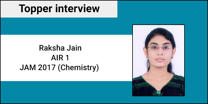 JAM Topper Interview 2017: Passion driven by sincerity results success, says Raksha Jain, AIR 1-Chemistry
