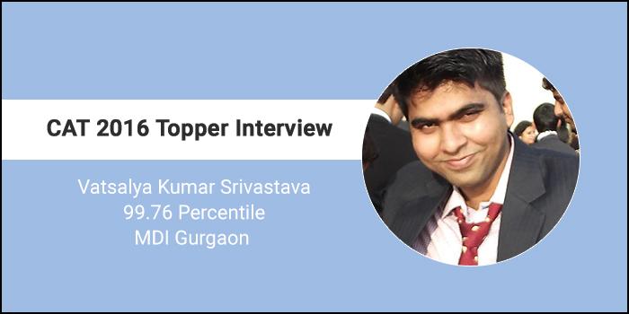 CAT 2016 Topper Interview: CAT is all about self-study and aptitude, says 99.76 percentiler Vatsalya Kumar Srivastava