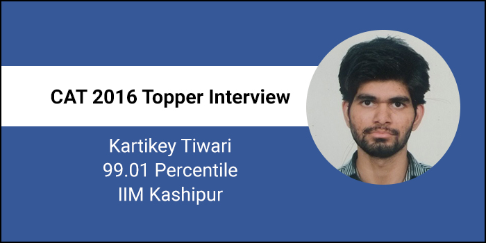 CAT 2016 Topper Interview: Strengthen basic concepts during preparation, says 99.01 Percentiler Kartikey Tiwari