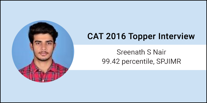 CAT 2016 Topper Interview: Prepare test taking strategy and stick by the plan, says 99.42 percentiler Sreenath S. Nair