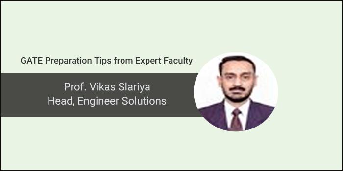 GATE Preparation Tips from Expert - Prof. Vikas Slariya, Head, Engineer Solutions