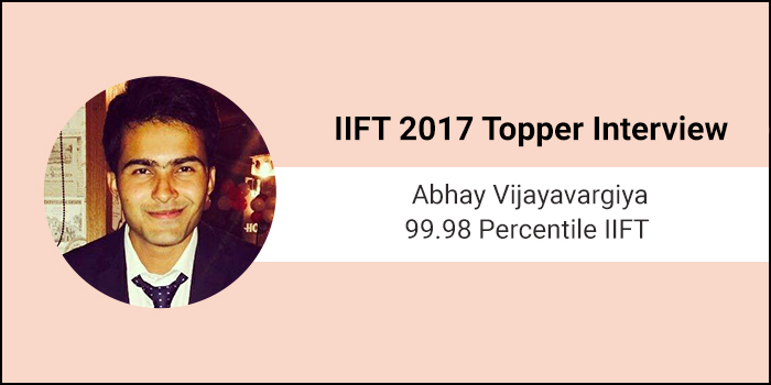 IIFT 2017 Topper Interview: Coaching gives competitive advantage but not necessary, says 99.98 percentiler Abhas Vijayavargiya
