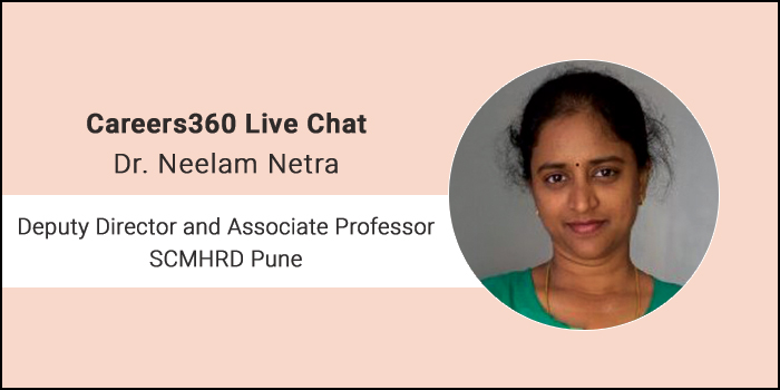 Careers360 Live Chat: Q&A with Dr. Neelam Netra - Deputy Director and Associate Professor at SCMHRD Pune