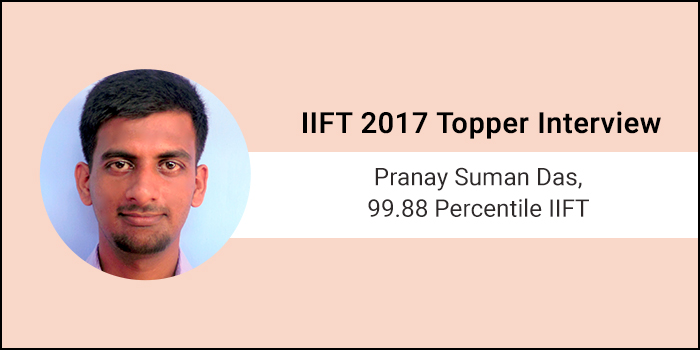 IIFT 2017 Topper Interview: Mock tests encourage you to study hard, says 99.88 percentiler Pranay Suman Das