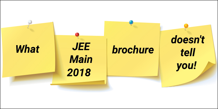 What JEE Main 2018 brochure does not tell you!